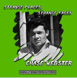 Chase Webster - Strange Places, Strange Faces