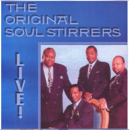 The Original Soul Stirrers - Live!