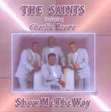The Saints - Show Me The Way