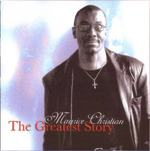 Maurice Christian - The Greatest Story