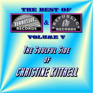 Best of Tennessee & Republic Records, Vol. V - The Soulful Side of Christine Kittrell