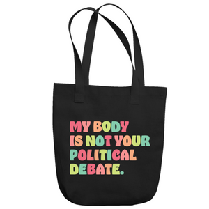 My Body Is Not Your Political Debate Tote