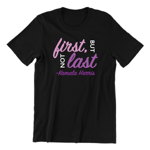 First But Not Last Tee