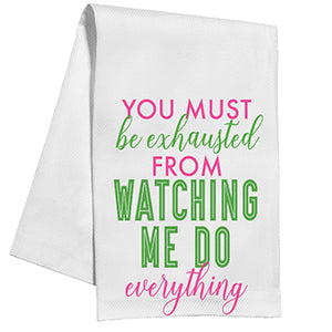 You must be Exhausted Kitchen Towel