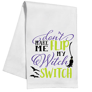Dont Make me Flip my Witch Switch Kitchen Towel