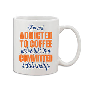 I'm not Addicted to Coffee Coffee Mug