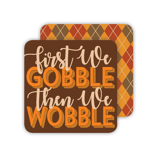 First We Gobble Then We Wobble Paper Coaster