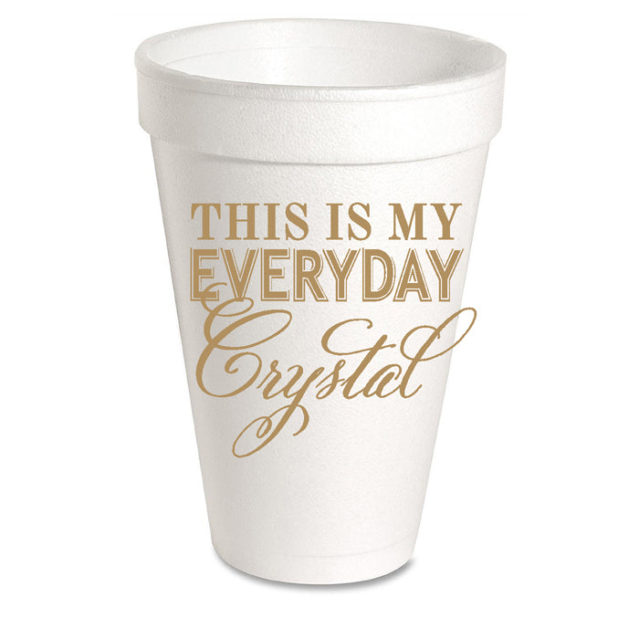 This Is My Everyday Crystal Styrofoam Cup