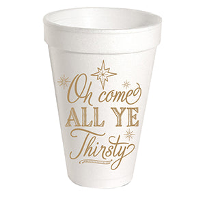 Oh Come All Ye Thirsty Styrofoam Cup