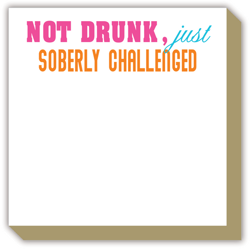 Not Drunk, Just Soberly Challenged Luxe Notepad
