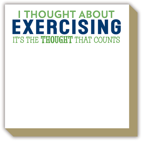 I Thought About Exercising Luxe Notepad