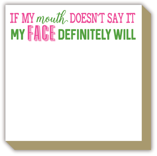 If My Mouth Doesnt Say It Luxe Notepad