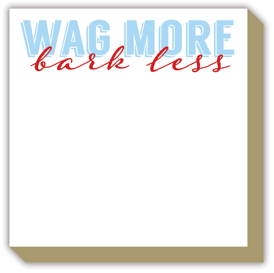 Wag More Bark Less Luxe Notepad