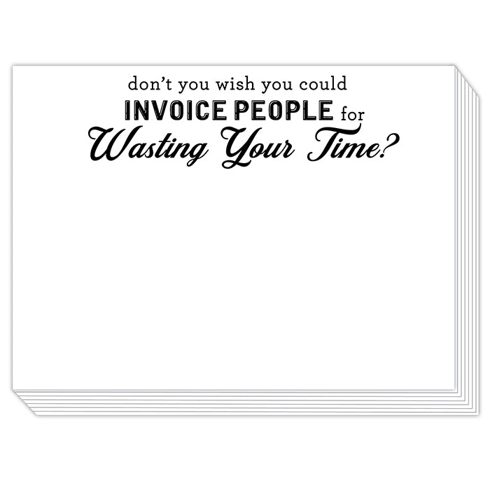 Don't You Wish You Could Invoice People Slab Pad