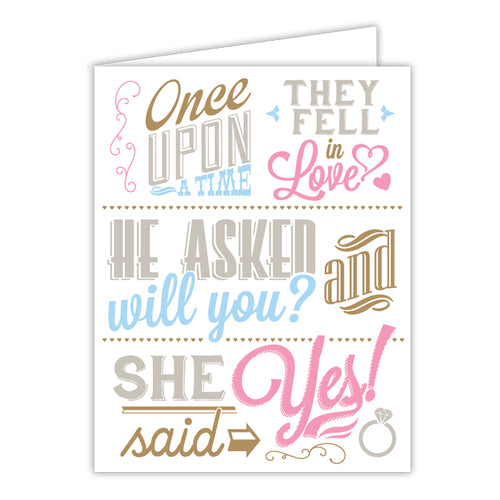 Once Upon A Time, He Asked, She Said Yes Small Folded Greeting Card