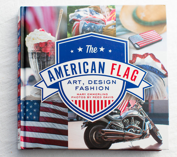 The American Flag: Art, Design, Fashion Hardcover Book