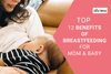 Top 12 Benefits Of Breastfeeding For Mom And Baby