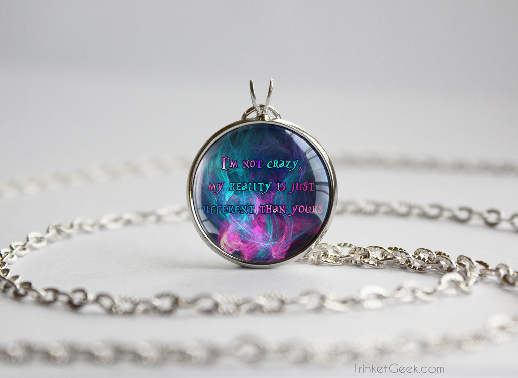 "Alice in Wonderland necklace ""I'm not crazy"" quotation"