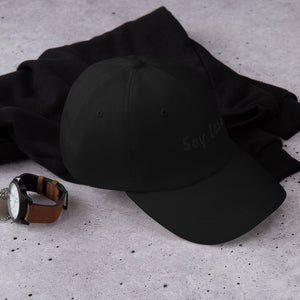 """Say Less"" Dad Cap"