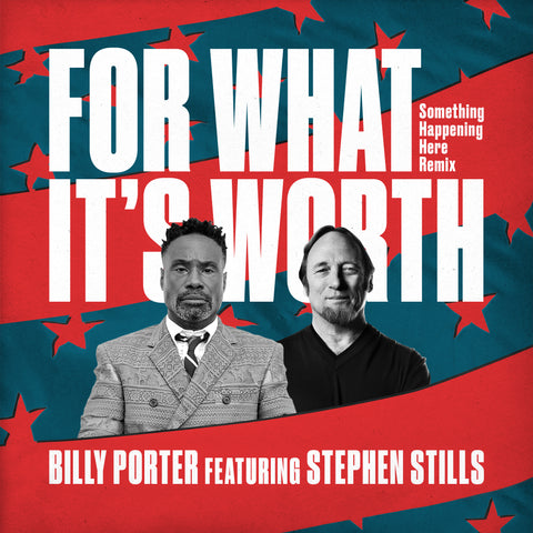 For What It's Worth (Something Happening Here Remix) - Billy Porter feat. Stephen Stills