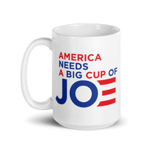 Load image into Gallery viewer, America Needs A Big Cup of Joe