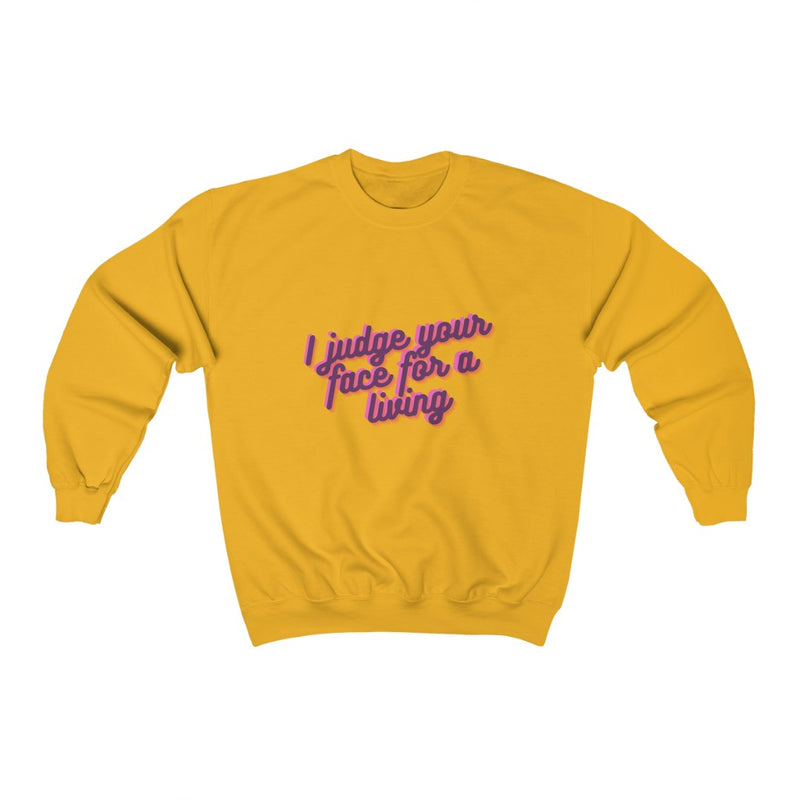I judge your face for a living Unisex Heavy Blend™ Crewneck Sweatshirt