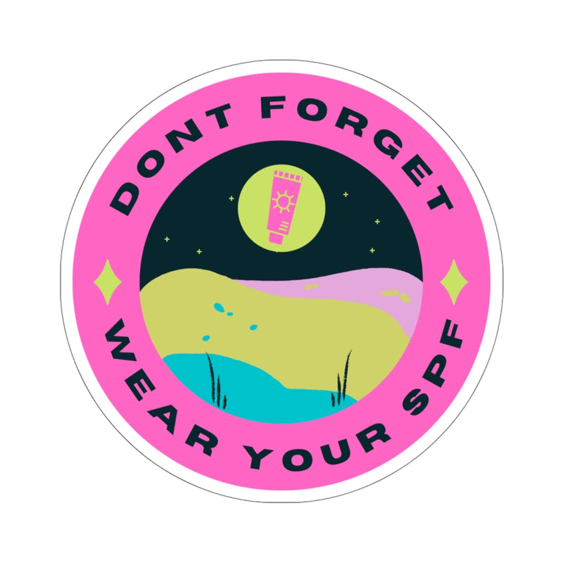 Don't Forget wear your Spf  Kiss-Cut Stickers