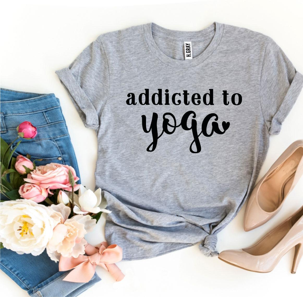 Addicted To Yoga T-shirt
