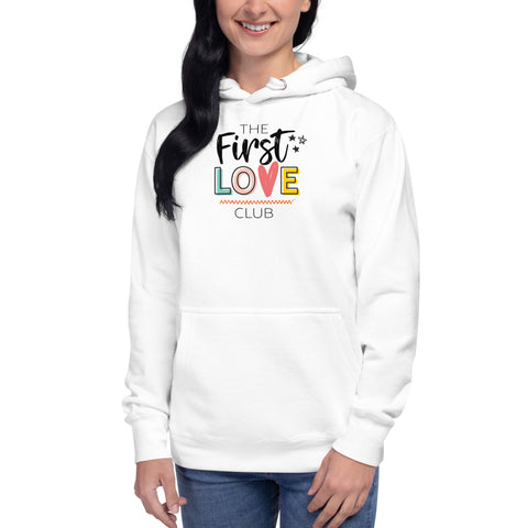 The First Love Club Hoodie