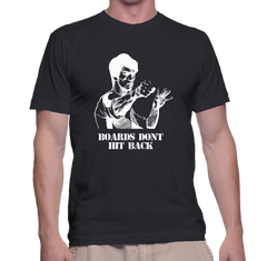 Boards Don't Hit Back - Mens - Tshirt - Small to 5XL