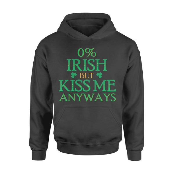 Funny St Patrick's day hoodie ideas for men women - 0% Irish but kiss me anyways