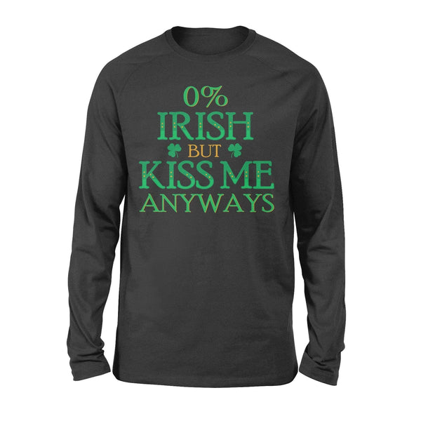 Funny St Patrick's day long sleeve ideas for men women - 0% Irish but kiss me anyways