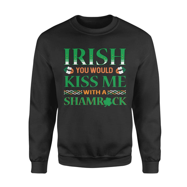 Funny St Patrick's day sweatshirt ideas for men women - Irish you should kiss me with a shamrock