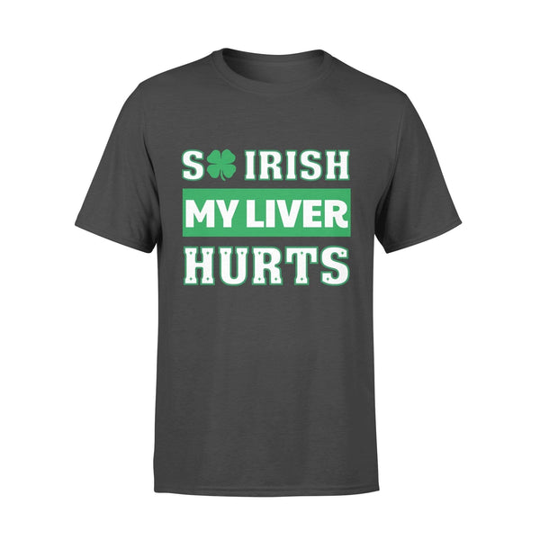 [White/Grey] Funny St Patrick's day t-shirt tee ideas for men women - So Irish my liver hurts