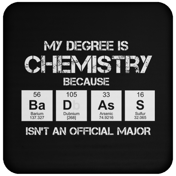 Badass Chemistry Major - Coaster