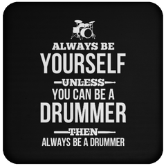 Be Yourself, Be a Drummer - Coaster