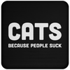 Cats. Because People Suck - Coaster