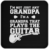 I'm Not Just Any Grandpa. I'm A Grandpa That Plays The Guitar - Coaster
