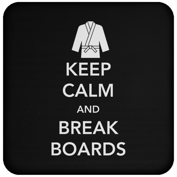 Keep Calm And Break Boards - Coaster