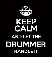 Keep Calm and Let The Drummer Handle It - Coaster
