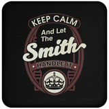 Keep Calm And Let The Smith Handle It - Coaster