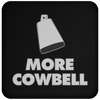 More Cowbell - Coaster