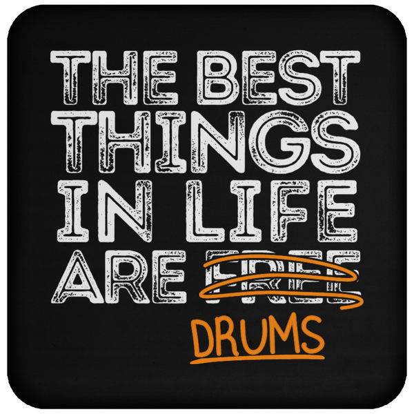 The Best Things in Life are Drums - Coaster