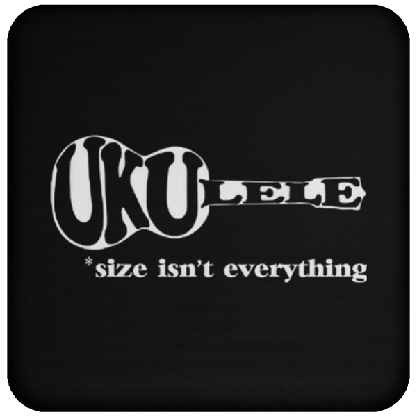 Ukulele Size Isn't Everything - Coaster