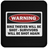 Warning Bike Thieves Will Be Shot - Survivors Will Be Shot Again - Coaster