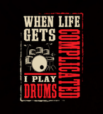When Life Gets Complicated I Play Drums - Coaster