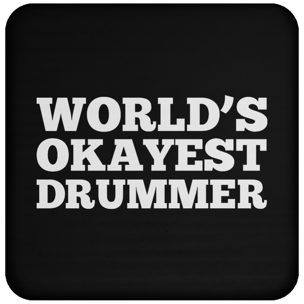 World's Okayest Drummer - Coaster
