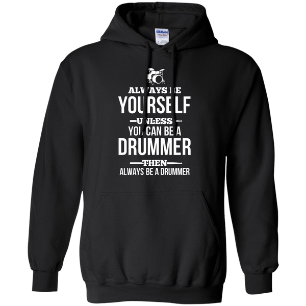 Be Yourself, Be a Drummer - Mens - Hoodie - Small to 5XL