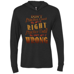 Don't Practice Until You Get It Right - Womens - Hoodie - Small to 2XL