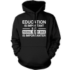 Education Is Important But Riding Your Bike Is Importanter - Mens - Hoodie - Small to 5XL